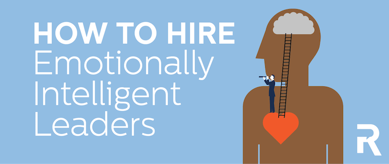 How to Hire Emotionally Intelligent Leaders