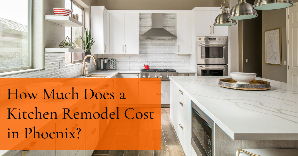 How Much Does A Kitchen Remodel Cost In Phoenix Az