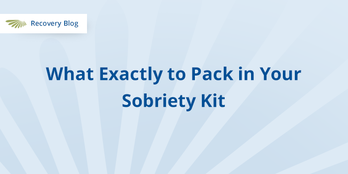 What to Pack in a Sobriety Kit