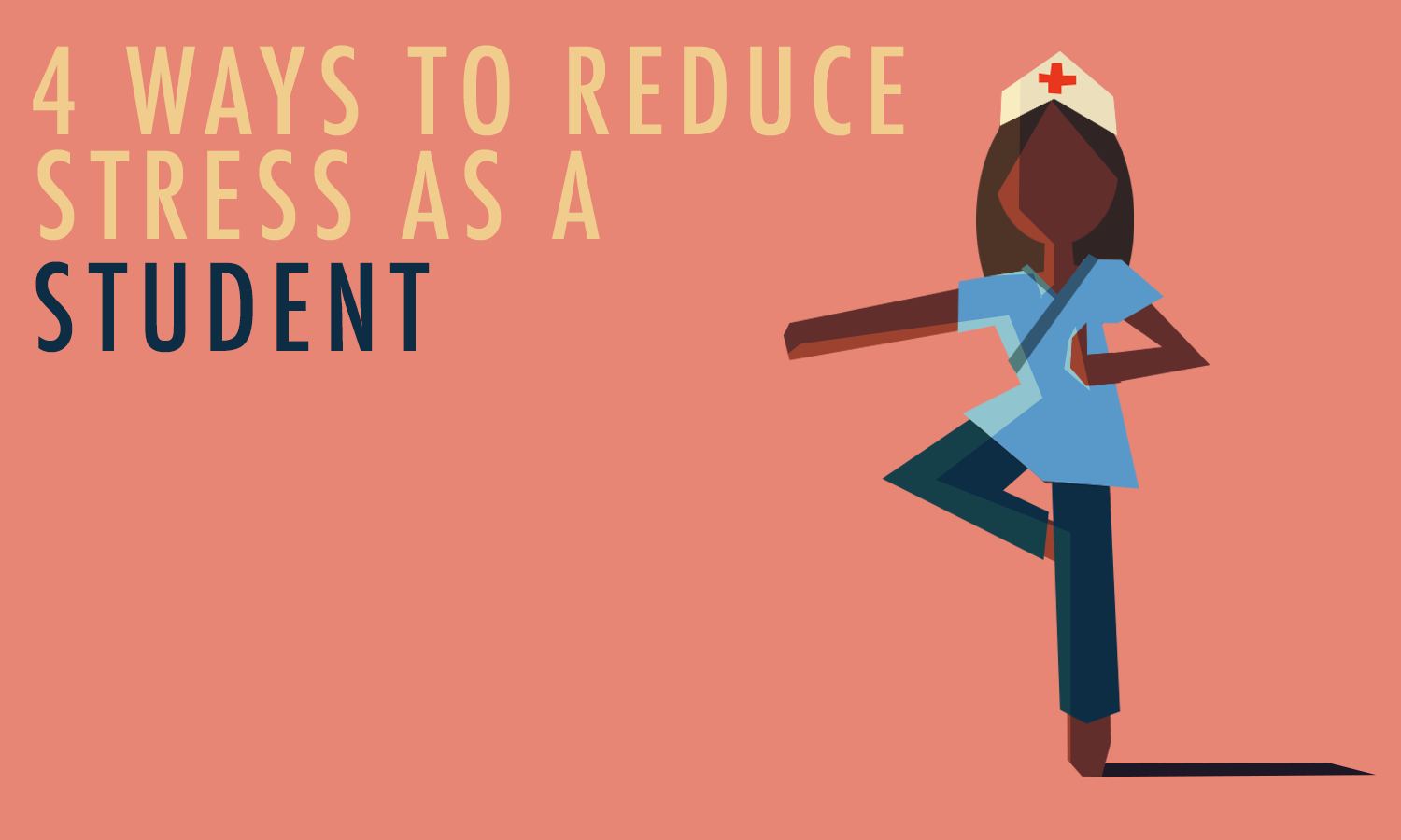 4 Ways to Reduce Stress as a Student