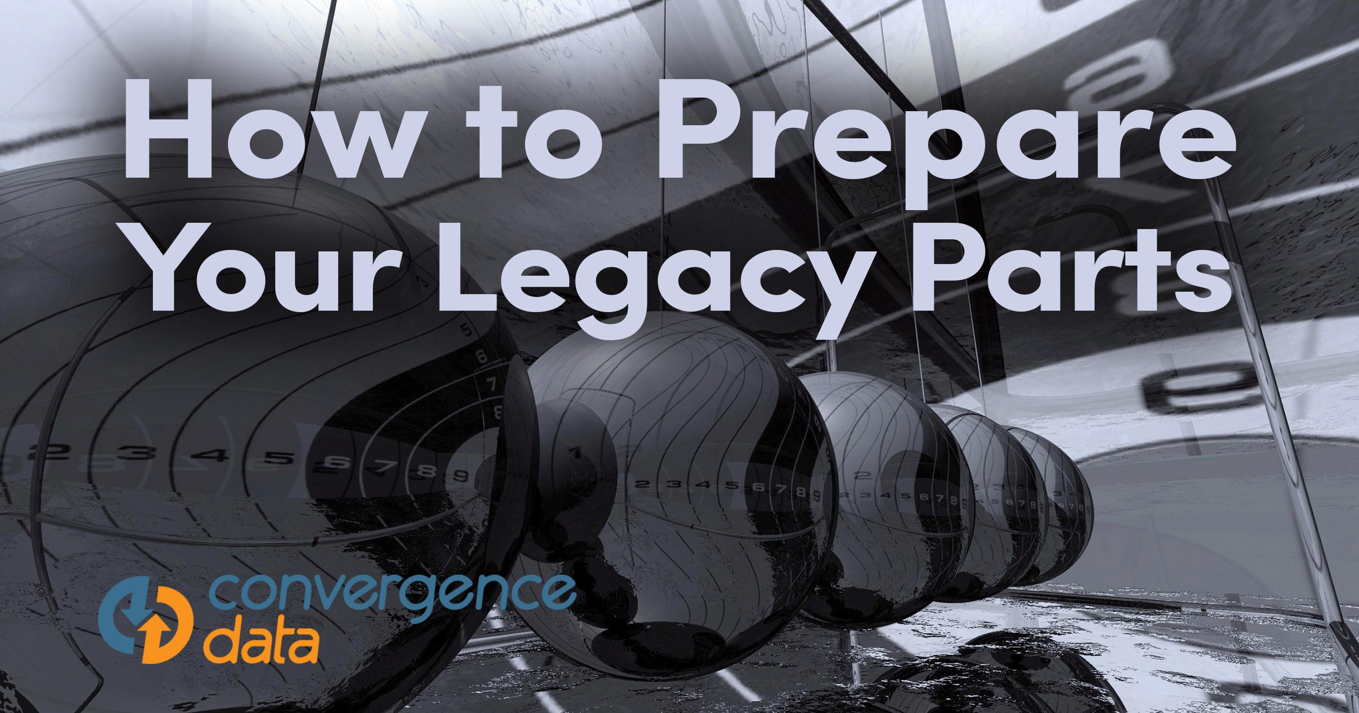 Prepare Legacy Parts