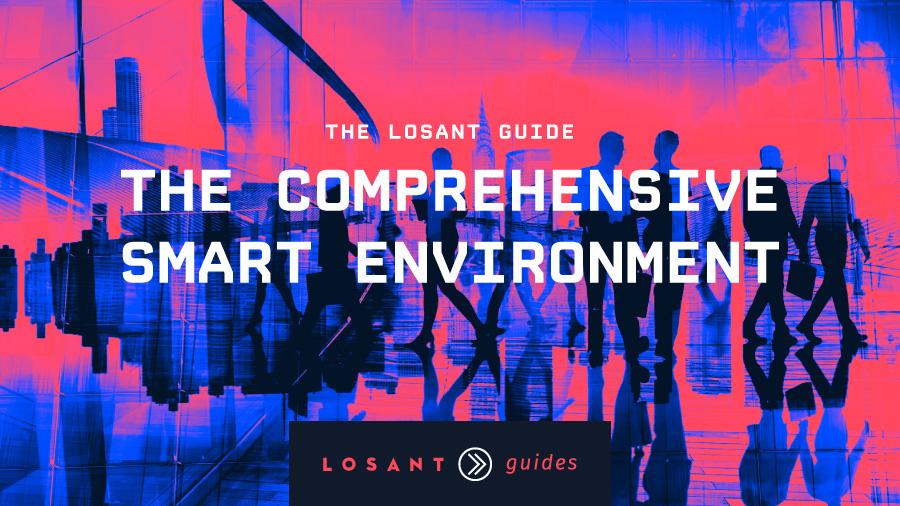 Smart Environment with the Losant Enterprise IoT Platform