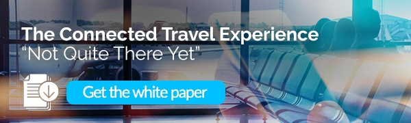 """The Connected Travel Experience – """"Not Quite There Yet"""""""