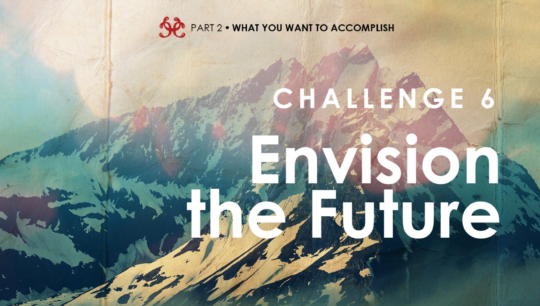 Envision the Future – Courageous Communicator Quest Challenge 6