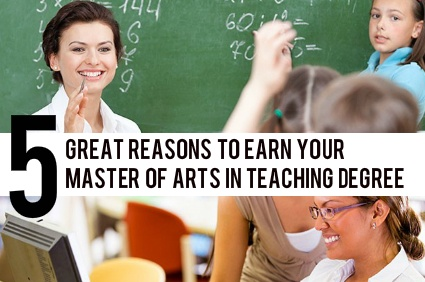 5 Great Reasons to Earn Your Master of Arts in Teaching Degree