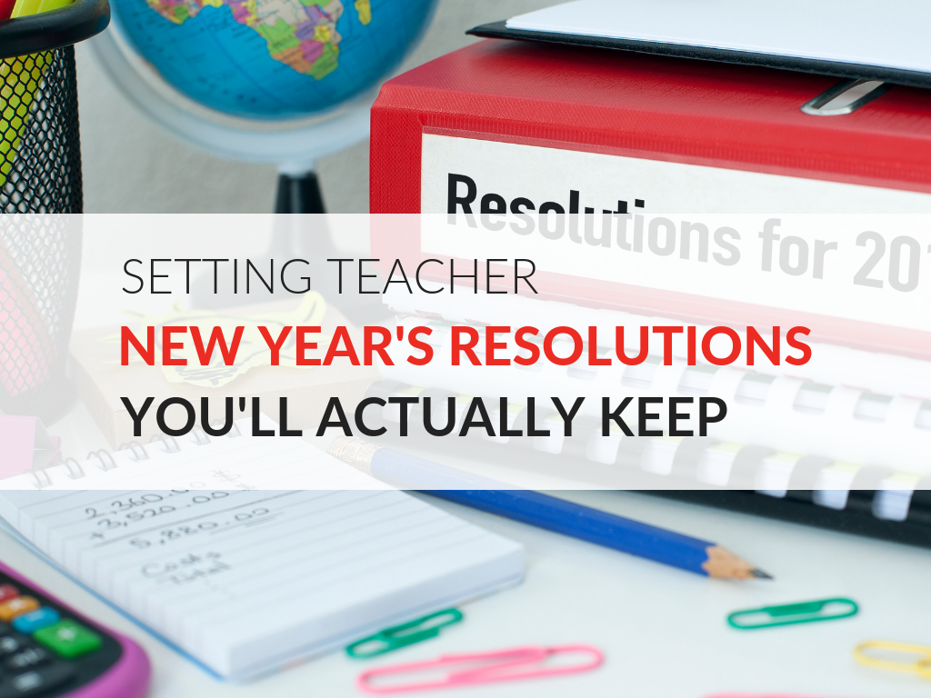 Teacher New Year S Resolutions You Ll Actually Keep Free Printable Worksheet