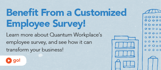 benefit from a customized employee survey - Taking Initiative In The Workplace