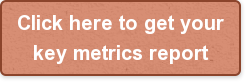 Click here to get your  key metrics report