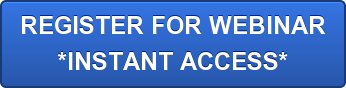 REGISTER FOR WEBINAR *INSTANT ACCESS*