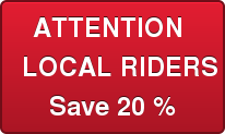 ATTENTION LOCAL RIDERSSave 20 %
