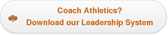 Coach Athletics?Download our Leadership System