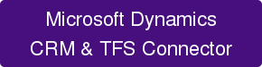 Microsoft Dynamics CRM & TFS Connector