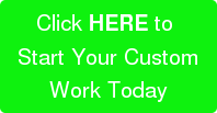 Click HERE to Start Your CustomWork Today