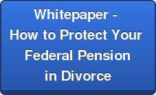 Whitepaper - How to Protect Your Federal Pension in Divorce