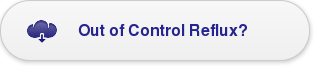 Out of ControlReflux?
