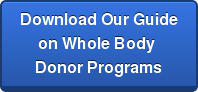 Download Our Guideon Whole Body Donor Programs