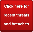 Click here for recent threatsand breaches