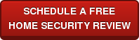 SCHEDULE A FREE HOME SECURITY REVIEW