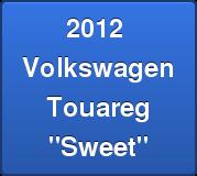 "2012 VolkswagenTouareg""Sweet"""