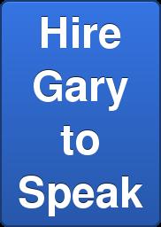 Hire Gary to Speak