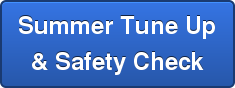 Summer Tune Up & Safety Check