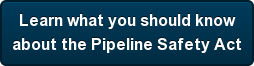 Learn what you should know about the Pipeline Safety Act