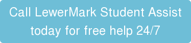 Call LewerMark Student Assist today for free help 24/7