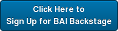 Click Here to Sign Up for BAI Backstage