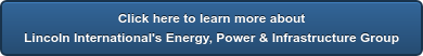 Click here to learn more about Lincoln International's Energy & Power Group