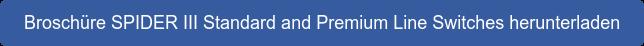 Broschüre SPIDER III Standard and Premium Line Switches herunterladen