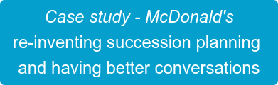 Case study - McDonald's  re-inventing succession planning  and having better conversations