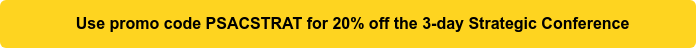 Use promo codePSACSTRATfor 20%off the 3-day Strategic  Conference