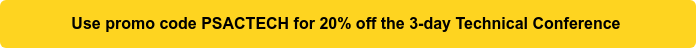 Use promo codePSACTECHfor 20%off the 3-day TechnicalConference
