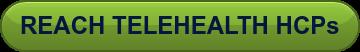 REACH TELEHEALTH HCPs