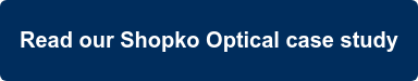 Read our Shopko Optical case study