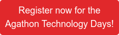 Register now for the Agathon Technology Days!